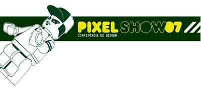 Pixel Show - Conferência deDesign